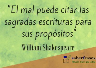 William Shakespeare frases- El mal puede citar las sagradas escrituras para sus propósitos