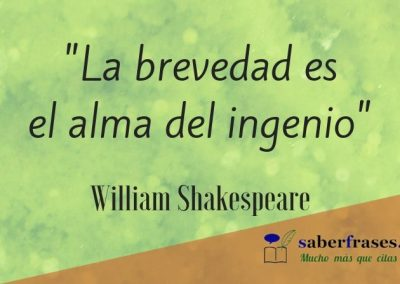 William Shakespeare frases- La brevedad es el alma del ingenio