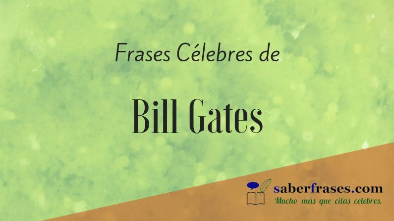 Las 110 𝐌𝐞𝐣𝐨𝐫𝐞𝐬 𝐅𝐫𝐚𝐬𝐞𝐬 De Bill Gates2019